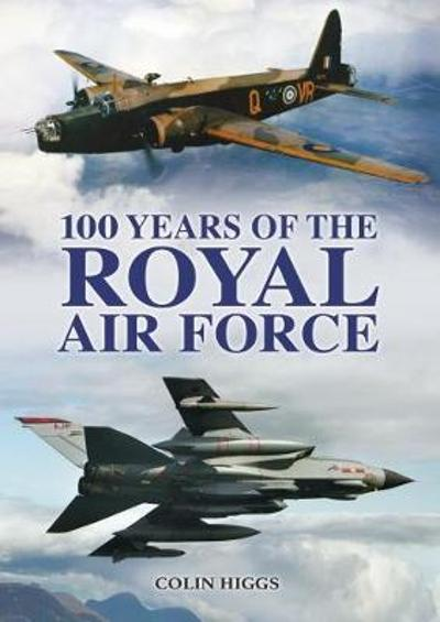 100 Years of the RAF - Colin Higgs