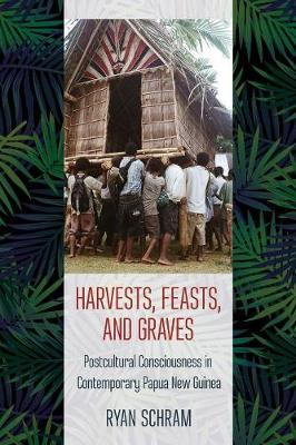 Harvests, Feasts, and Graves - Ryan Schram