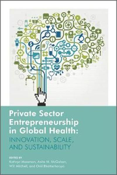 Private Sector Entrepreneurship in Global Health - Kathryn Mossman