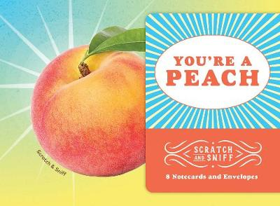 You're a Peach: 8 Scratch and Sniff Notecards - Chronicle Books