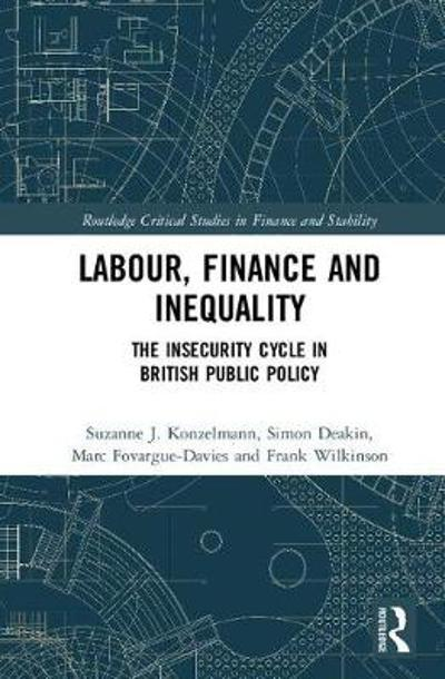 Labour, Finance and Inequality - Suzanne J. Konzelmann