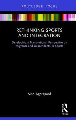 Rethinking Sports and Integration - Sine Agergaard
