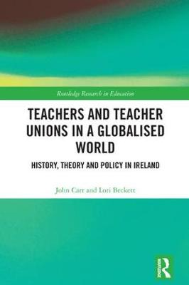 Teachers and Teacher Unions in a Globalised World - Lori Beckett