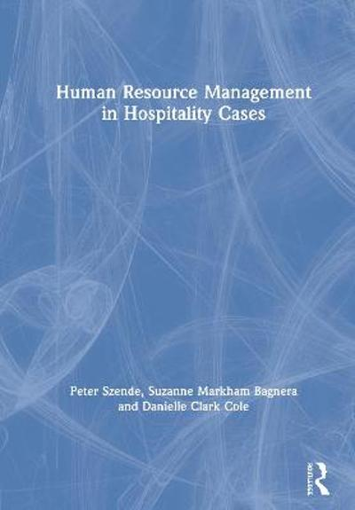 Human Resource Management in Hospitality Cases - Peter Szende