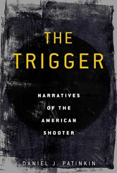 The Trigger - Daniel J. Patinkin