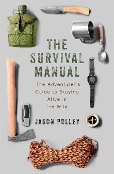 The Survival Manual - Jason Polley