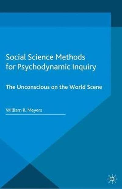 Social Science Methods for Psychodynamic Inquiry - William R Meyers