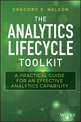 The Analytics Lifecycle Toolkit - Gregory S. Nelson