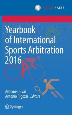 Yearbook of International Sports Arbitration 2016 - Antoine Duval