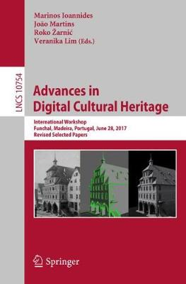 Advances in Digital Cultural Heritage - Marinos Ioannides