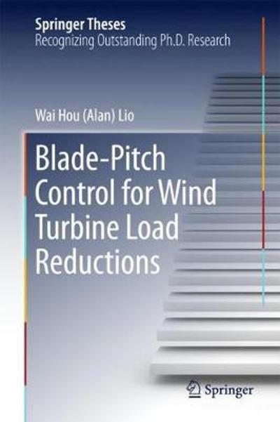 Blade-Pitch Control for Wind Turbine Load Reductions - Wai Hou (Alan) Lio