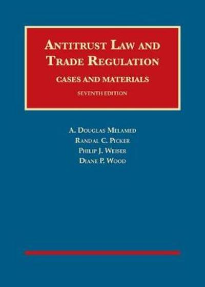 Antitrust Law and Trade Regulation, Cases and Materials - Arthur Melamed