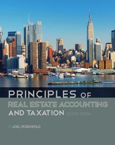 Principles of Real Estate Accounting and Taxation - Joel Rosenfeld