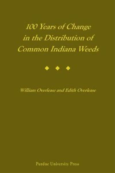 100 Years of Change in the Distribution of Common Indiana Wees - Edith Overlease
