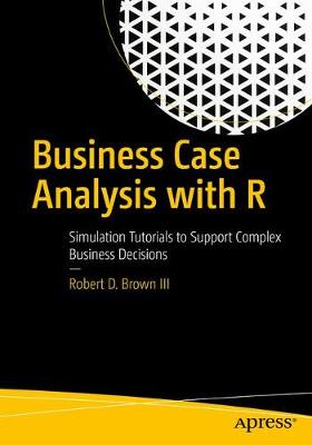 Business Case Analysis with R - Robert D. Brown III