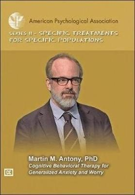 Cognitive Behavioral Therapy for Generalized Anxiety and Worry - Martin M. Anthony