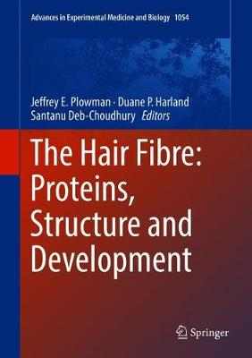 The Hair Fibre: Proteins, Structure and Development - Jeffrey E. Plowman