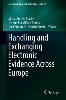 Handling and Exchanging Electronic Evidence Across Europe - Maria Angela Biasiotti