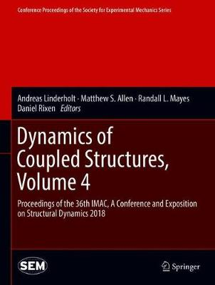 Dynamics of Coupled Structures, Volume 4 - Andreas Linderholt
