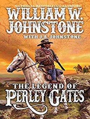 The Legend of Perley Gates - William W. Johnstone
