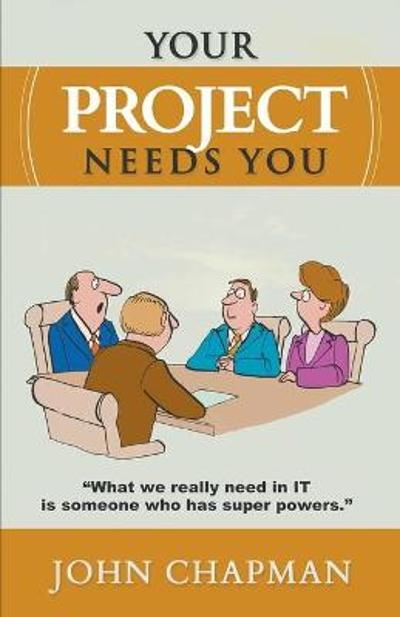 Your Project Needs You - Dr John Chapman