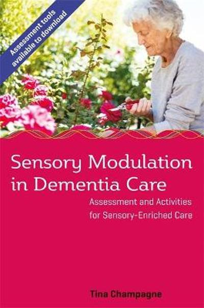 Sensory Modulation in Dementia Care - Tina Champagne