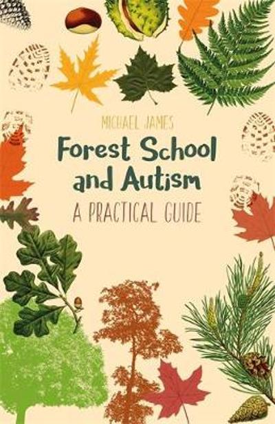 Forest School and Autism - Michael James