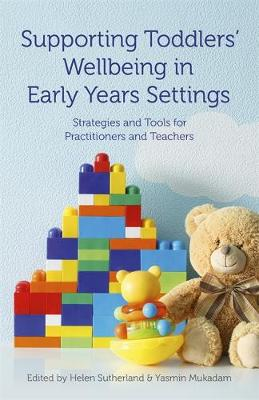 Supporting Toddlers' Wellbeing in Early Years Settings - Helen Sutherland