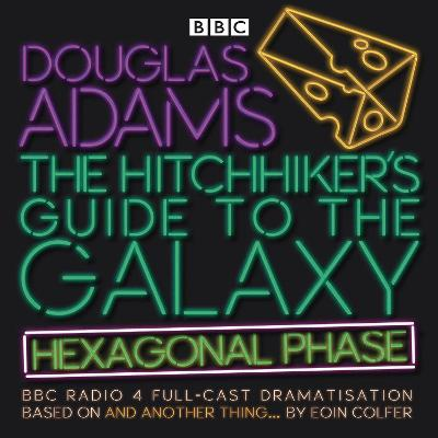The Hitchhiker's Guide to the Galaxy: Hexagonal Phase - Eoin Colfer