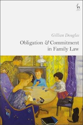 Obligation and Commitment in Family Law - Gillian Douglas