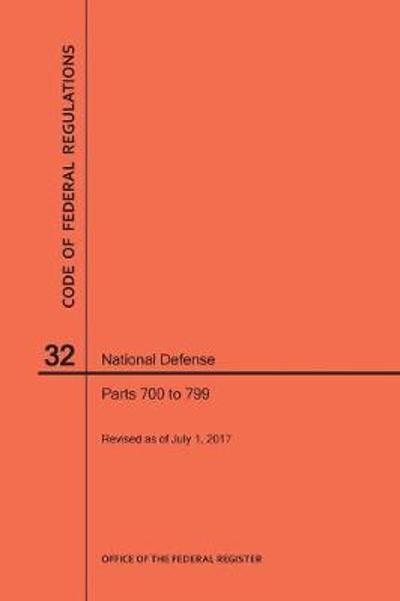Code of Federal Regulations Title 32, National Defense, Parts 700-799, 2017 - Nara