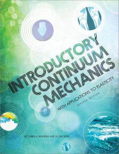 Introductory Continuum Mechanics with Applications to Elasticity - Tariq A. Khraishi