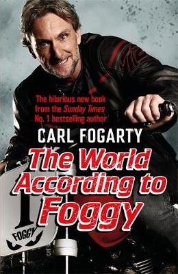 The World According to Foggy - Carl Fogarty