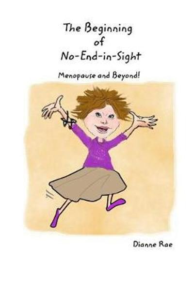 The Beginning of No-End-in-Sight - Dianne Rae