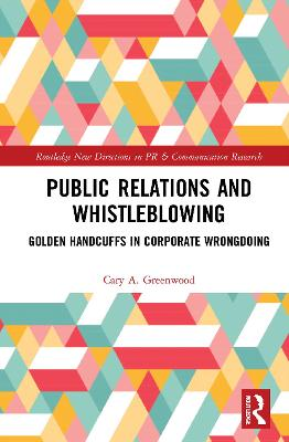 Public Relations and Whistleblowing - Cary A. Greenwood