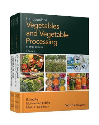 Handbook of Vegetables and Vegetable Processing - Muhammad Siddiq