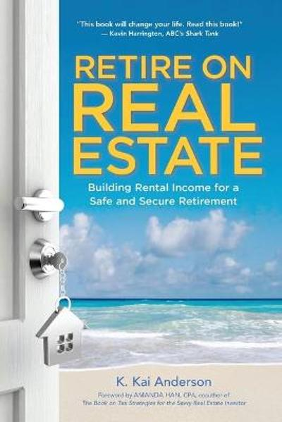 RETIRE ON REAL ESTATE - K. Anderson