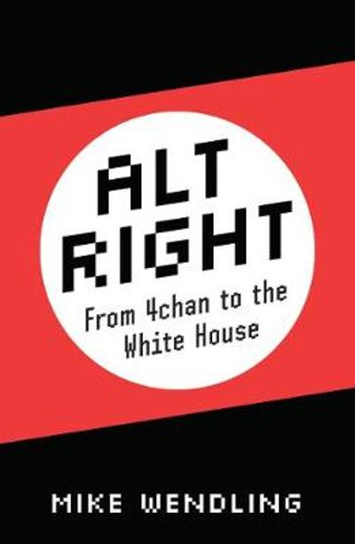 Alt-Right - Mike Wendling