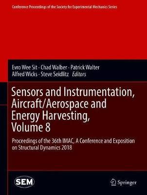 Sensors and Instrumentation, Aircraft/Aerospace and Energy Harvesting , Volume 8 - Evro Wee Sit