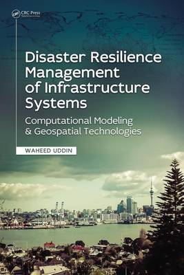 Disaster Resilience Management of Infrastructure Systems - Waheed Uddin