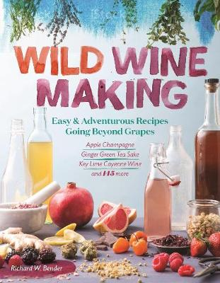 Wild Winemaking - Richard W. Bender