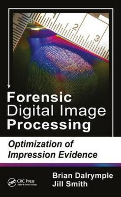 Forensic Digital Image Processing - Brian Dalrymple