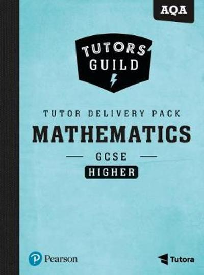 Tutors' Guild AQA GCSE (9-1) Mathematics Higher Tutor Delivery Pack - Catherine Murphy