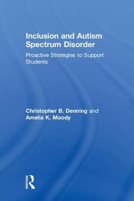 Autism Spectrum Disorder in the Inclusive Classroom - Christopher B. Denning
