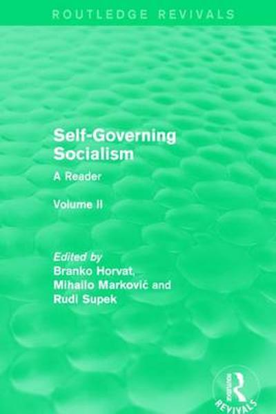 Self-Governing Socialism - Branko Horvat