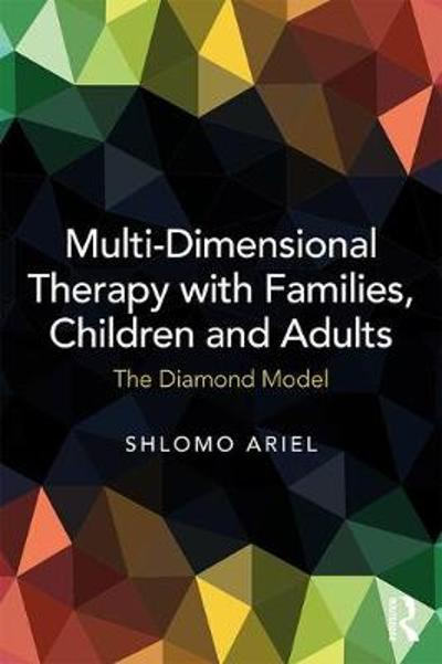 Multi-Dimensional Therapy with Families, Children and Adults - Shlomo Ariel