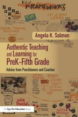 Authentic Teaching and Learning for PreK-Fifth Grade - Angela K. Salmon