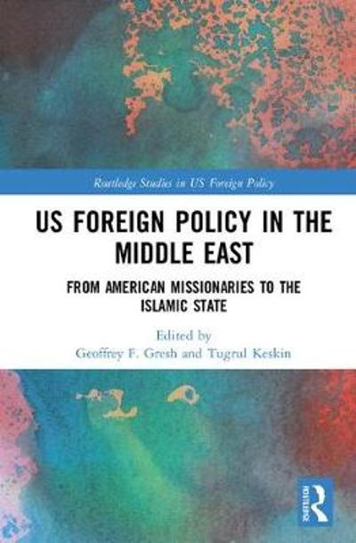 US Foreign Policy in the Middle East - Geoffrey F. Gresh