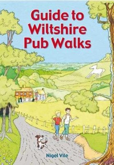 Guide To Wiltshire Pub Walks - Nigel Vile