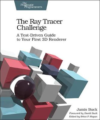 The Ray Tracer Challenge - Jamis Buck